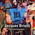 BRIANTI Sylvio - Jacques BRIANTI, l'oeuvre funambule 2007
