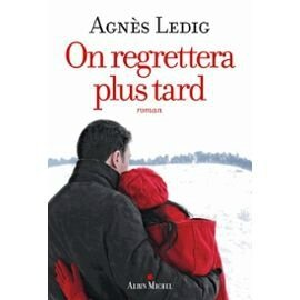 on-regrettera-plus-tard-de-agnes-ledig-1121071051_ML