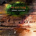 Laurent Fickelson - 2011 - The Mind Things (Gaya Music)