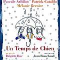 Un temps de chien au théâtre montparnasse : dernière le 27 mai ...