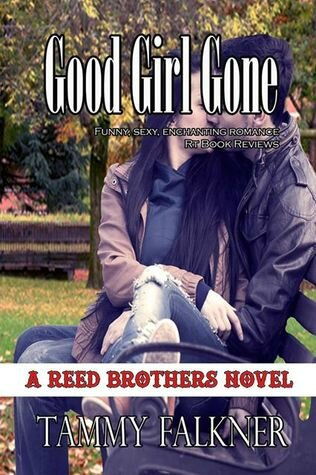 Good Girl Gone (The Reed Brothers #7) by Tammy Falkner