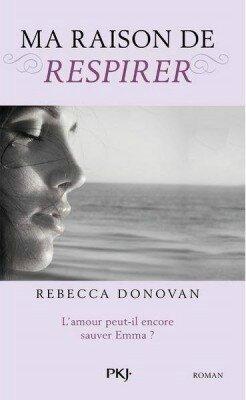 Ma raison de respirer - Rebecca Donovan
