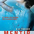 Ten tiny breath - mentir (tome 2) - k. a. tucker