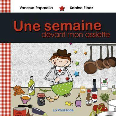 Une semaine devant mon assiette - Vanessa PAPARELLA & Sabine ELBAZ Lectures de Liliba
