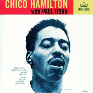 Chico Hamilton With Paul Horn - 1954-56 - Chico Hamilton With Paul Horn (Crown)
