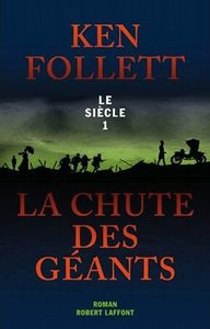 Ken Follett La chute des géants 1