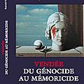 Vendée, du génocide au mémoricide, le nouveau livre explosif de reynald secher