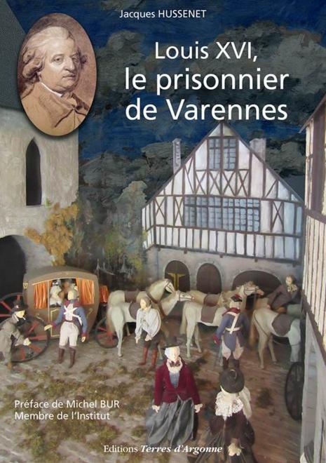 « Louis XVI, le prisonnier de Varennes » par Jacques Hussenet