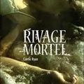 Rivage mortel / carrie ryan / gallimard jeunesse / 17,50 euros
