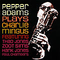 Pepper Adams - 1963 - Plays Charlie Mingus (Fresh Sound)