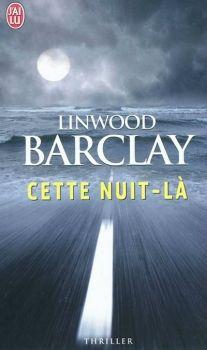 Linwood Barclay_Cette Nuit-là