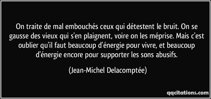 quote-on-traite-de-mal-embouches-ceux-qui-detestent-le-bruit-on-se-gausse-des-vieux-qui-s-en-jean-michel-delacomptee-111292