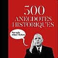 500 anecdotes historiques : pour enfin retenir l'histoire – daniel ichbiah