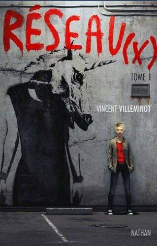 Réseaux - Vincent Villeminot tome 02