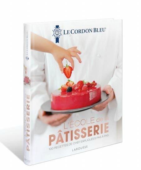 Le cordon bleu de la pâtisserie LARROUSSE