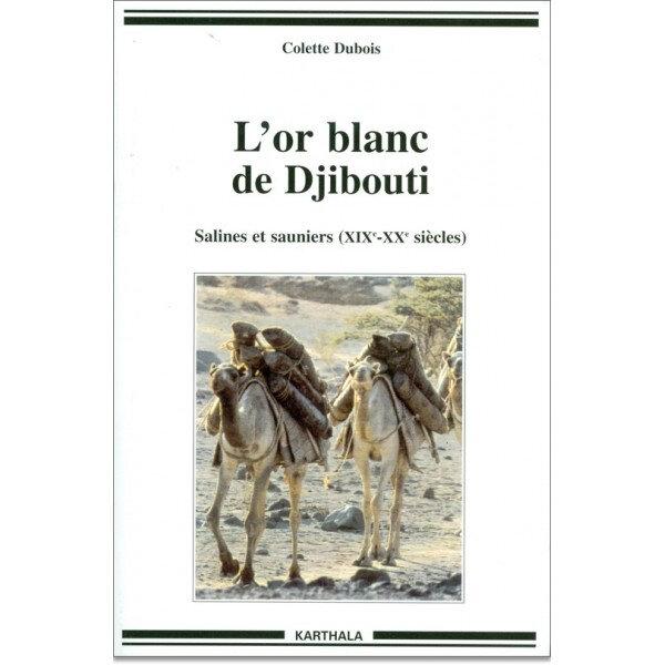 lor-blanc-de-djibouti-salines-et-sauniers-xixe-xxe-siecles