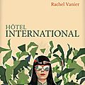 Hôtel international - rachel vanier