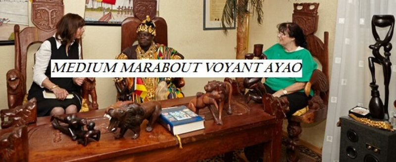 GRAND MEDIUM VOYANT MAITRE MARABOUT AYAO