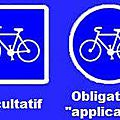 Pistes cyclables. obligatoires ou facultatives ?