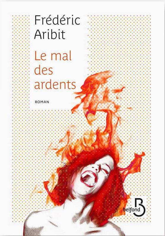 Frédéric Aribit - Le mal des ardents