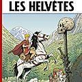 Les helvètes - une nouvelle aventure d'alix, d'après jacques martin