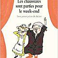 Les chaussures sont parties pour le week-end : trois petites pièces de théâtre, de catharina valckx