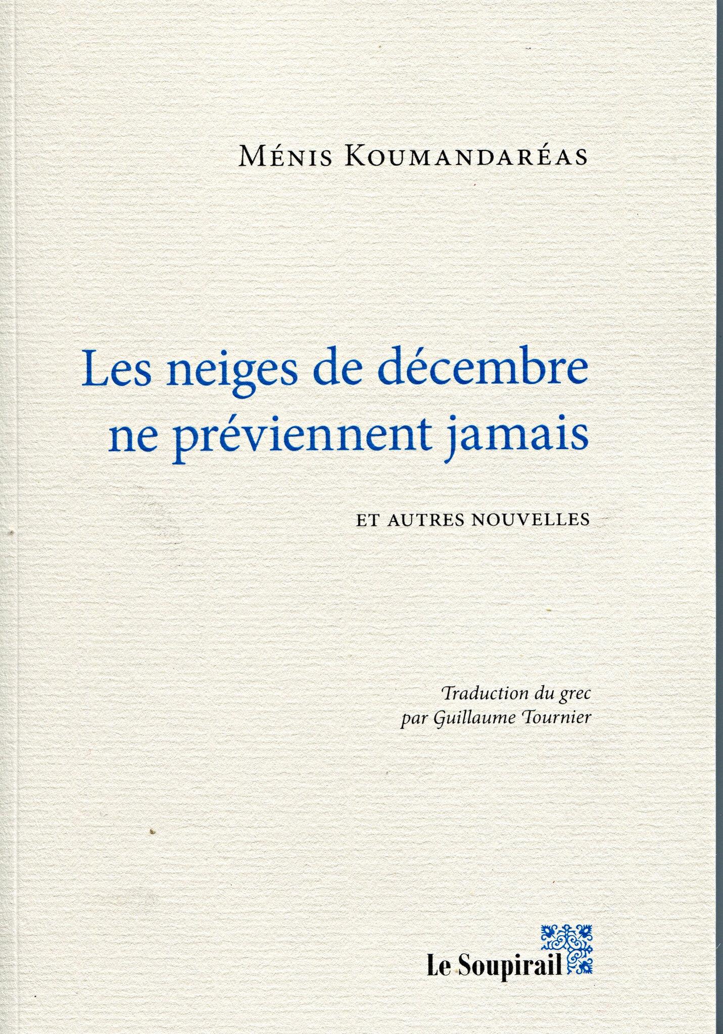 Ménis Koumandaréas - Les neiges de décembre ne préviennent jamais