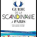 Guide de la scandinavie à paris - katia barillot et axel gylden - editions du chêne
