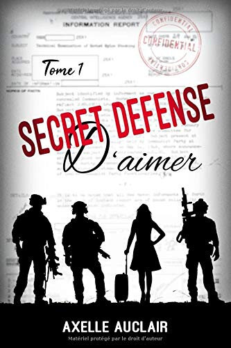 SECRET DEFENSE d'aimer de Axelle Auclair