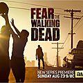 Fear the walking dead: démarrage cette nuit aux etas-unis et sur canal+ séries