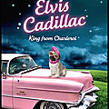 Elvis cadillac - king from charleroi - nadine monfils - editions fleuve