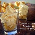 Verrine de compotée de poires et sa mousse de foie gras