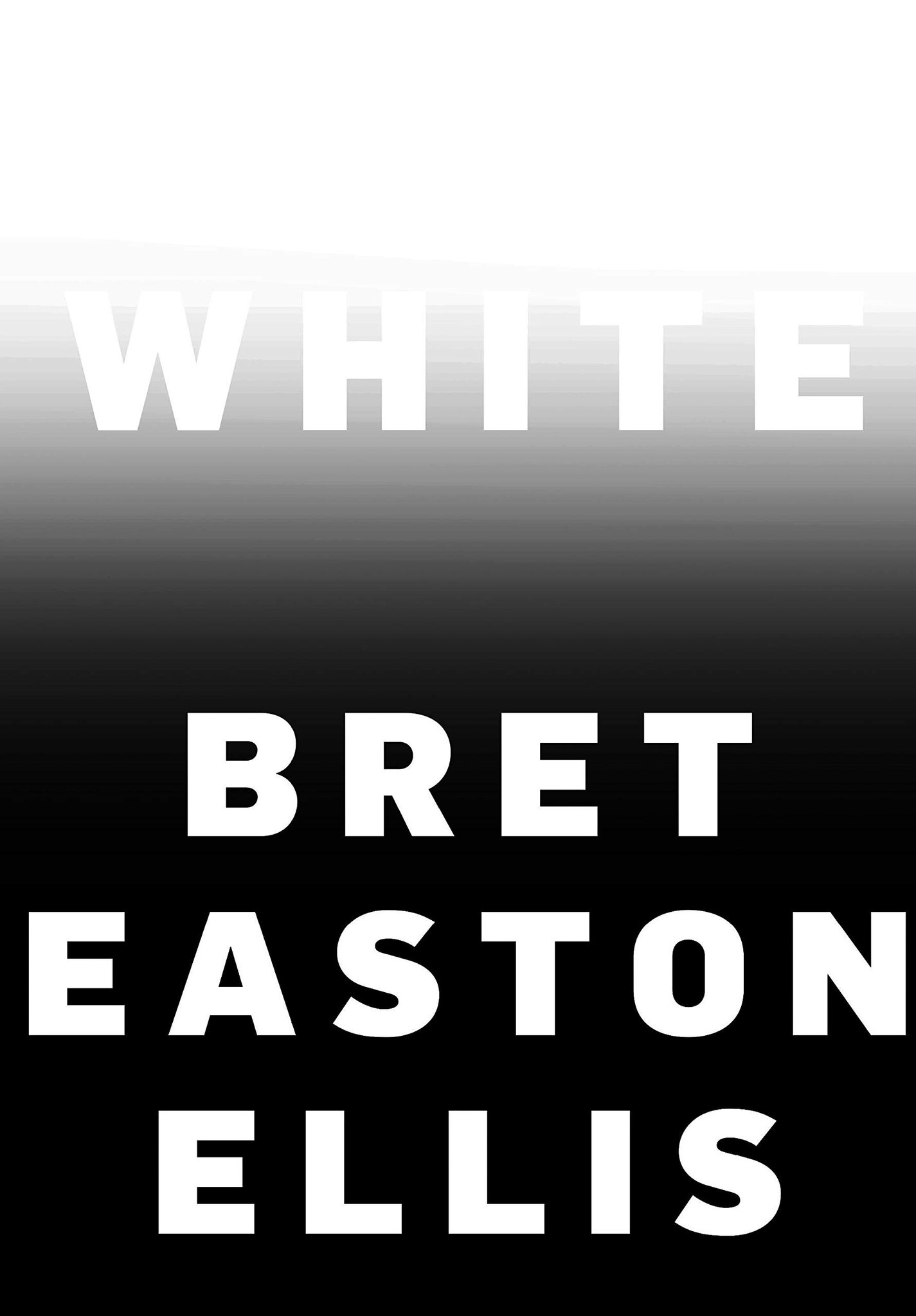 Bret Easton Ellis - White