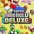 Test de new super mario bros u deluxe - jeu video giga france