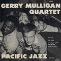 Gerry Mulligan Quartet - 1950 - Gerry Mulligan Quartet (Pacific Jazz)