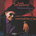 Frank Strazzeri and His Woodwinds West - 1994 - Somebody Loves Me (Fresh Sound)