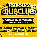 Toulouse dub club #28 : samedi 10 novembre (bikini ramonville st agne )