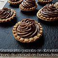 Tartelette ganache au chocolat cœur de caramel au beurre doux