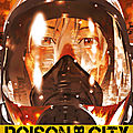 Poison city. 1 et 2