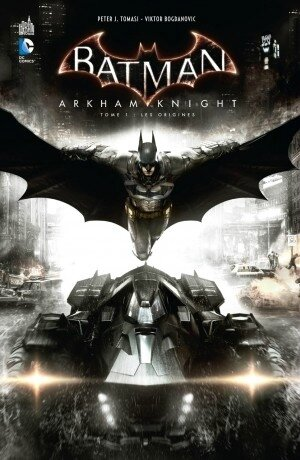 batman arkham knight 01 les origines