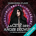La cité des anges déchus (the mortal instruments 4), de cassandra clare