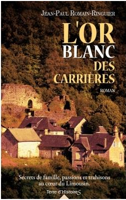 L'OR BLANC DES CARRIERES - JEAN-PAUL ROMAIN-RINGUIER - CITY EDITIONS - SUITE 1