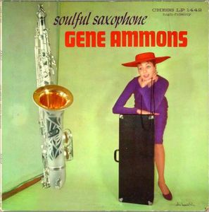 Gene_Ammons___1948_51___The_Soulful_Saxophone_Of_Gene_Ammons__Chess_