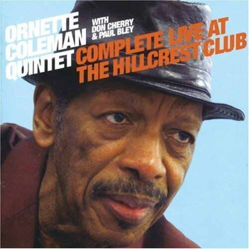 Ornette Coleman Complete Live at the Hillcrest Club