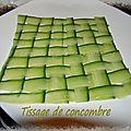 Tissage de concombre pour décor fond l'assiette