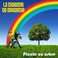 La chanson du dimanche - plante un arbre (album)