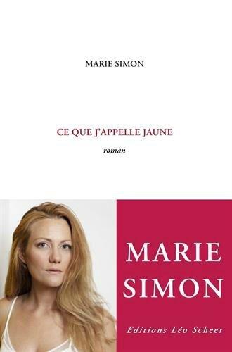Marie Simon - Ce que j'appelle jaune