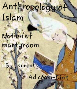 Anthropology Of Islam The Notion Of Martyrdom Sensdumonde
