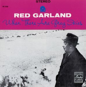 Red_Garland___1962___When_There_Are_Grey_Skies__Prestige_OJC__2