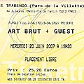 Art brut - mercredi 20 juin 2007 - trabendo (paris)